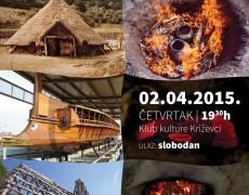 11. TRIBINA: Eksperimentalna arheologija – eksperimentiranje s prošlošću (Andreja Kudelić, Tena Karavidović)