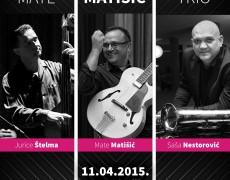 18. KONCERT: MATE MATIŠIĆ TRIO – Mate Matišić, Saša Nestorović, Jurica Štelma